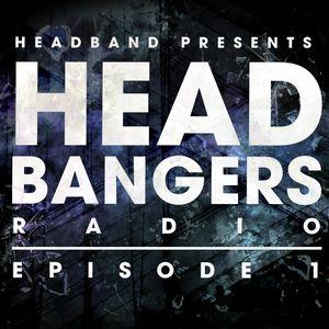 Headbangers Radio Episode 001