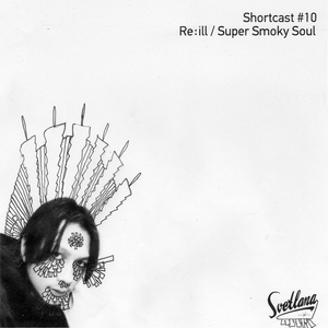 #10: Re:ill / Super Smoky Soul