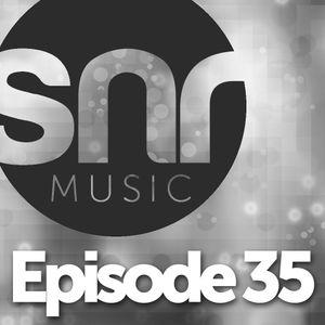 SNR Music - Episode 35