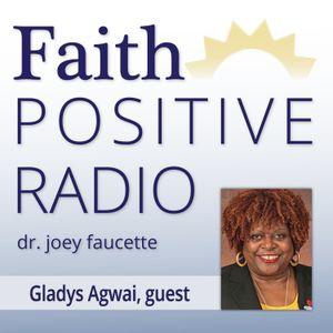 Faith Positive Radio: Gladys Agwai
