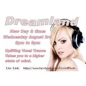 Dreamland Live - August 8, 2016 DJ Jeff Rush