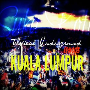 Tropical Underground /// EP#003