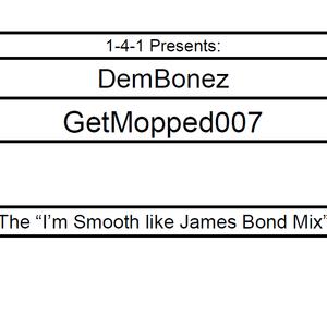 DemBonez - GetMopped007