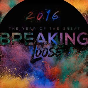 2016: The Year of the Great Breaking Loose Pt.2: Loosened