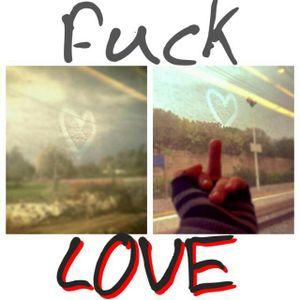 Fuck Love Episode #12 - Mix By Alberto Catalano