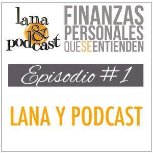 Lana y Podcast #1