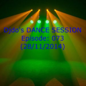 Djdo's DANCE SESSION - Episode: 073 (28/11/2014)