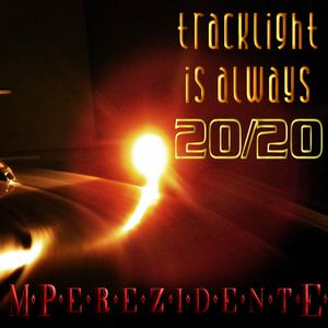 Tracklight Is Always 20/20 - January 2012