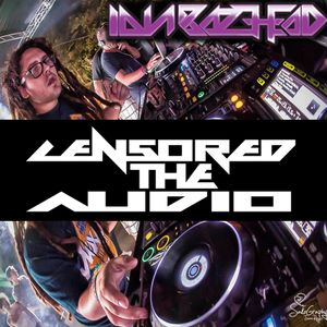 Censored The Audio (Glitch-Hop September Mix with Ian Bazehead Guest Mix)