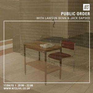 Public Order w/ Lawson Benn & Jack Sapsed - 17th April 2015