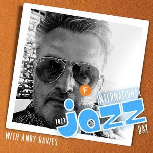 International Jazz Day 2021 with Andy Davies // 30/04/21