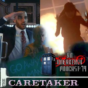 An Unearthly Podcast #74: The Caretaker