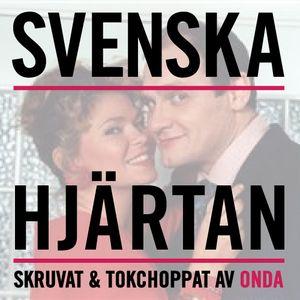 Svenska Hjärtan- Skruvat & Tokchoppat av Onda.