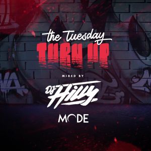 Mode's Tuesday Turn Up - Mixed By DJ Hilly