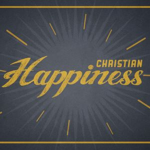 Christian Happiness: The Joy Of Being Forgiven (Psalm 32)
