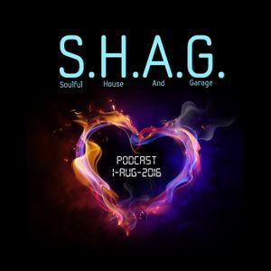 SHAG 1-Aug-2016 Soulful House And Garage