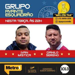 PAPO COM TILLE - 27-06-17 - GRUPO AVANTE ESQUADÃO