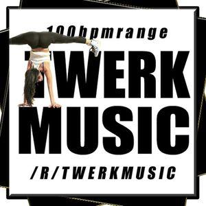/r/TwerkMusic Exclusive TwerkMix 09 fo reals