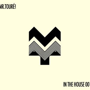 In The House 001 by Mr.Touré!