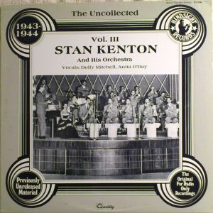Stan Kenton And His Orchestra, The Uncollected 1943-1944 Vol. III, Quality Records, SV-2044