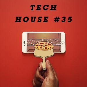TECH HOUSE #35