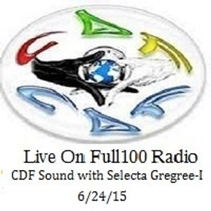CDF Sound with Selecta Gregree-I Live on FULL100Radio - 6/24/15