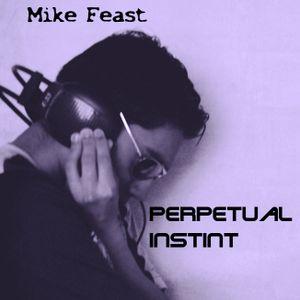 Mike Feast - Perpetual Instint 9