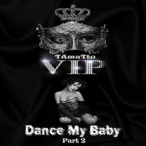 Dance My Baby Part2 (TAmaTto 2015 Dance,House Mashup)