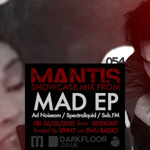 Mantis Radio 054 + Mad EP