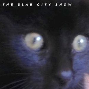 THE SLAB CITY SHOW THREE