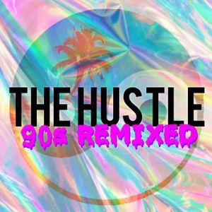 The Hustle: 90s Remixed Pt. II