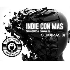 INDIE CON MAS SERGIMAS DJ (ESPECIAL CIERRE CARNAVALES)