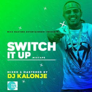 deejay kalonje presents the switch up mixtape by deejaykalonje