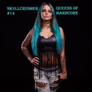 Skullcrusher #14 [Queens of Hardcore]