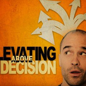 Elevating Above Indecision