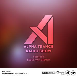 Paul Pollux - Alpha Trance Radio Show #31 (Incl. Fedde van Diemen Guest Mix)