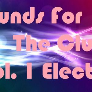 Sounds For The Clubs Vol. 1 - Electro House