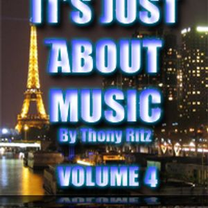 It's Just About Music By Thony Ritz (Volume 4)