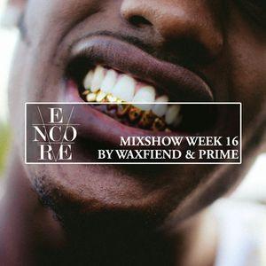 Encore Mixshow Week 16