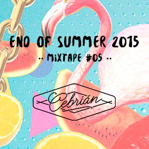 END OF SUMMER 2015 ·· MIXTAPE #05 ·· PABLO CEBRIAN