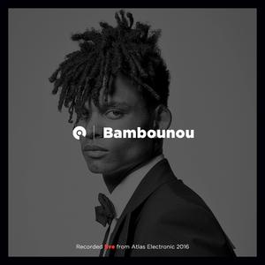 Bambounou - DJ set @ Atlas Electronic (2016)