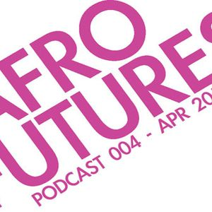 Afrofutures Podcast 004