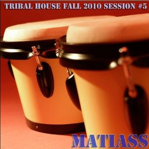 Tribal House Fall 2010 Mixed by Matiass session no. 5