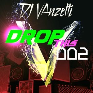 Drop this Part 2 - DJ vanzetti