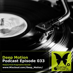 Deep Motion Podcast 033