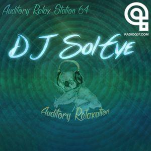 Auditory Relax Station #64: DJ SolEye