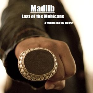 Last Of The Mohicans (A Madlib Tribute Mix)