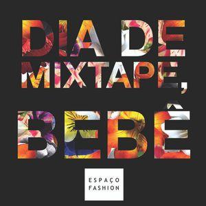 Dia de mixtape, bebê! Mixtape Flowers Espaço Fashion