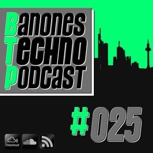 Banone's Techno Podcast - Episode #025 (Dominic Banone & Frank Savio b2b)