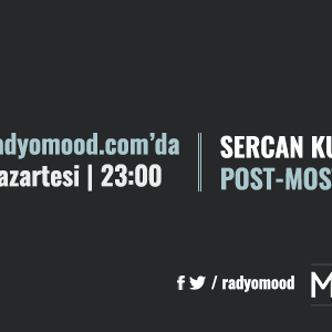 Sercan Kule | Post-Most Mixtape (21.03.2016)